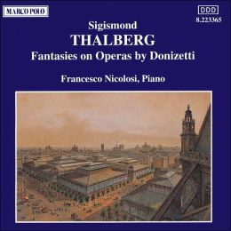 Sigismond Thalberg: Fantasies on Operas by Donizetti