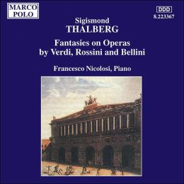 Thalberg: Fantasies on Operas by Verdi, Rossini & Bellini