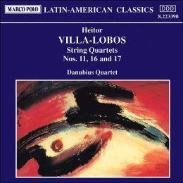 Villa-Lobos: String Quartets Nos.11, 16 & 17
