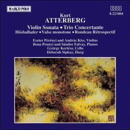 Kurt Atterberg: Violin Sonata; Trio Concertante