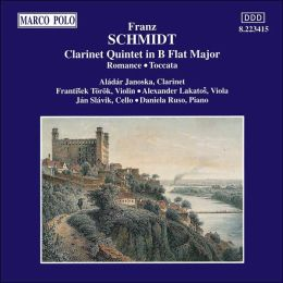 Schmidt: Clarinet Quintet in B flat major; Romance; Toccata