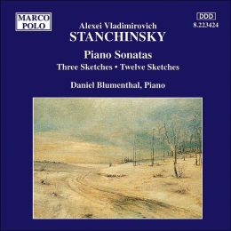 Stanchinsky: Piano Sonatas; Sketches