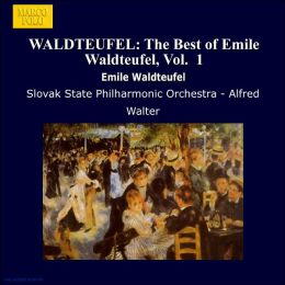 The Best of Emile Waldteufel, Vol. 1