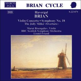Brian: Violin Concerto; Symphony No. 18; The Jolly Miller (Overture)