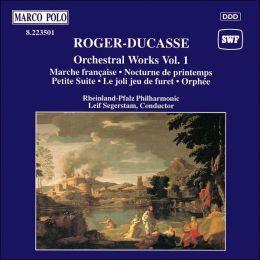 Roger-Ducasse: Orchestra Works, Vol.1