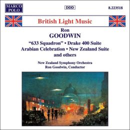 Roy Goodwin: 633 Squadron; Drake 400 Suite; Arabian Celebration; New Zealand Suite