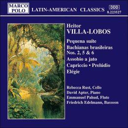 Villa-Lobos: Pequena suíte; Bachianas brasileiras Nos. 2, 5 & 6; Assobio a jato; Capriccio; Prelúdio; Elégie