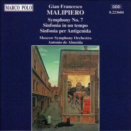 Malipiero: Symphony No.7/Sinfonia in un tempo/Sinfonia per Antigenida