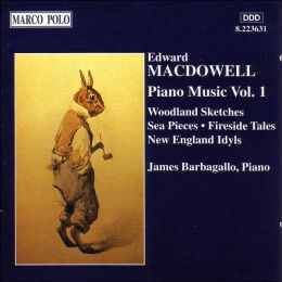 Edward MacDowell: Piano Music, Volume 1