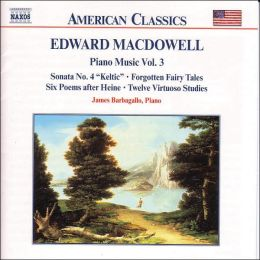 Edward MacDowell: Piano Music, Volume Three