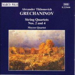 Grechaninov: String Quartet Nos.2 & 4