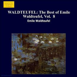Orchestral Works 8 (Waldteufel / Walter)