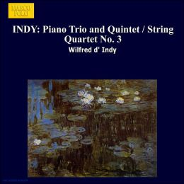 W. D'Indy: Piano Trio In G/V. D'Indy: String Quartet No.3/Piano Quintet In G