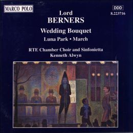 Lord Berners: Wedding Bouquet/Luna Park