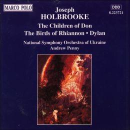 Joseph Holbrooke: The Children of Don; The Birds of Rhiannon; Dylan