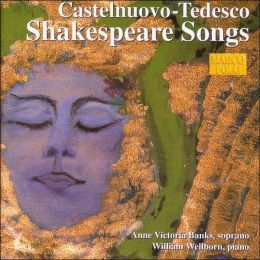 Castelnuovo-Tedesco: Shakespeare Songs