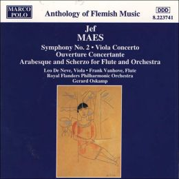Jef Maes: Symphony No. 2; Viola Concerto; Ouverture Concertante
