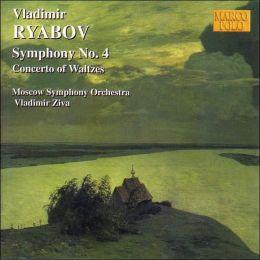 Vladimir Ryabov: Symphony No. 4; Concerto of Waltzes