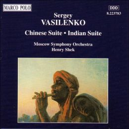 Sergey Vasilenko: Indian Suite; Chinese Suite