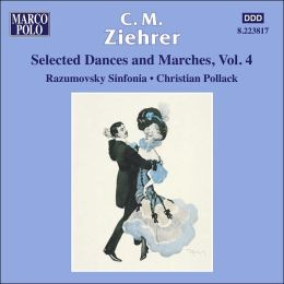 C.M. Ziehrer: Selected Dances and Marches, Vol. 4