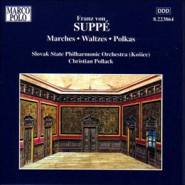 Franz von Suppé: Marches, Waltzes, Polkas