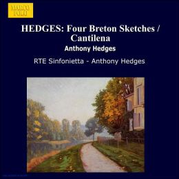 Four Breton Sketches (Hedges / Rte Sinfonietta)