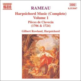 Rameau: Music For Harpsichord Vol. 1