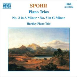Spohr: Piano Trios Nos. 3 And 5