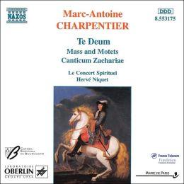 Charpentier: Te Deum; Mass; Canticum Zachariae