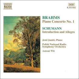 Brahms: Piano Concerto No. 1; Schumann: Introduction and Allegro
