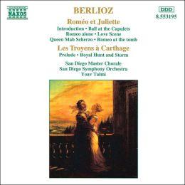 Berlioz: Roméo et Juliette; Le Troyens à Carthage
