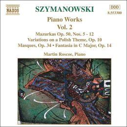 Karol Szymanowski: Piano Works, Vol. 2
