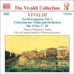 Vivaldi: La Stravaganza, Vol. 2, Concertos for Violin and Orchestra, Op. 4 Nos. 7 - 12