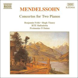 Mendelssohn: Concertos for 2 Pianos
