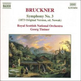 Bruckner: Symphony No. 3 (1873 Original Version, ed. Nowak)
