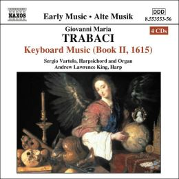 Giovanni Maria Trabaci: Keyboard Music (Book II, 1615)