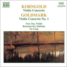 Korngold, Goldmark: Violin Concertos