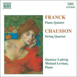 César Franck: Piano Quintet; Ernest Chausson: String Quartet