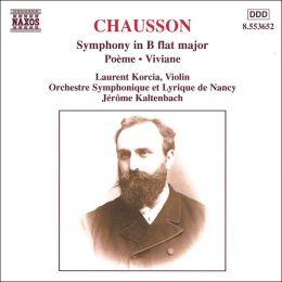 Chausson: Symphony in B flat major; Poème; Viviane