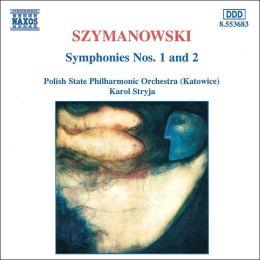 Karol Szymanowski: Symphonies Nos. 1 & 2