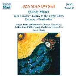 Karol Szymanowski: Stabat Mater