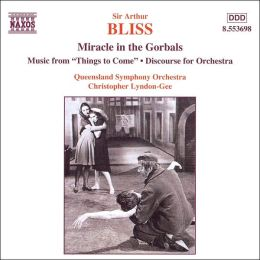 Sir Arthur Bliss: Miracle in the Gorbals; Music from