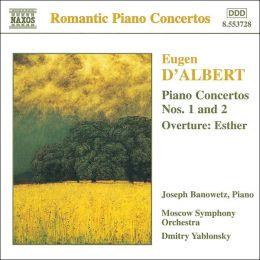 D'Albert: Piano Concertos 1 & 2; Esther Overture
