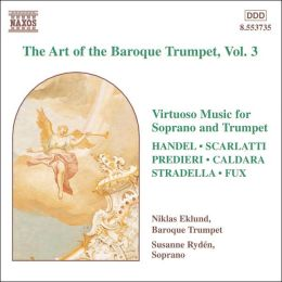 The Art of the Baroque Trumpet, Vol. 3: Virtuoso Music for Soprano and Trumpet