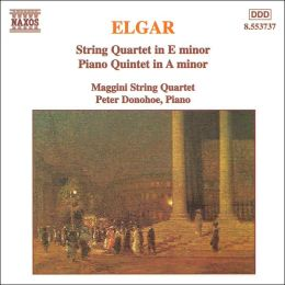 Elgar: String Quartet in E minor; Piano Quintet in A minor