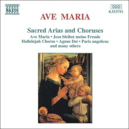 Ave Maria: Sacred Arias and Choruses