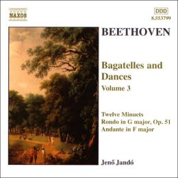 Beethoven: Bagatelles & Dances, Vol. 3