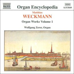 Weckman: Organ Works, Vol. 1