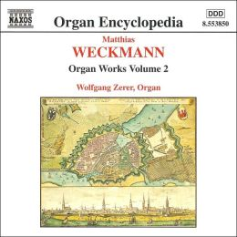 Weckmann: Organ Works, Vol.2