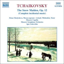 Tchaikovsky: The Snow Maiden, Op. 12